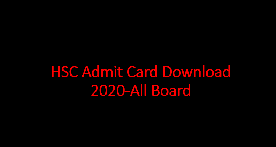 HSC Admit Card Download 2020-All Board